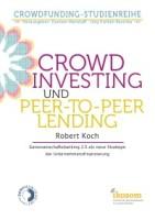 """Ende 2012 verˆffentlichten wir eine umfassende Studie von Robert Koch zum Thema """"Crowdinvesting und Peer-to-Peer-Lending"""""""